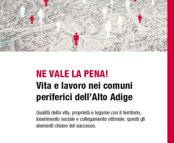 Ne vale la pena! Vivere e lavorare nei comuni periferici dell'Alto Adige